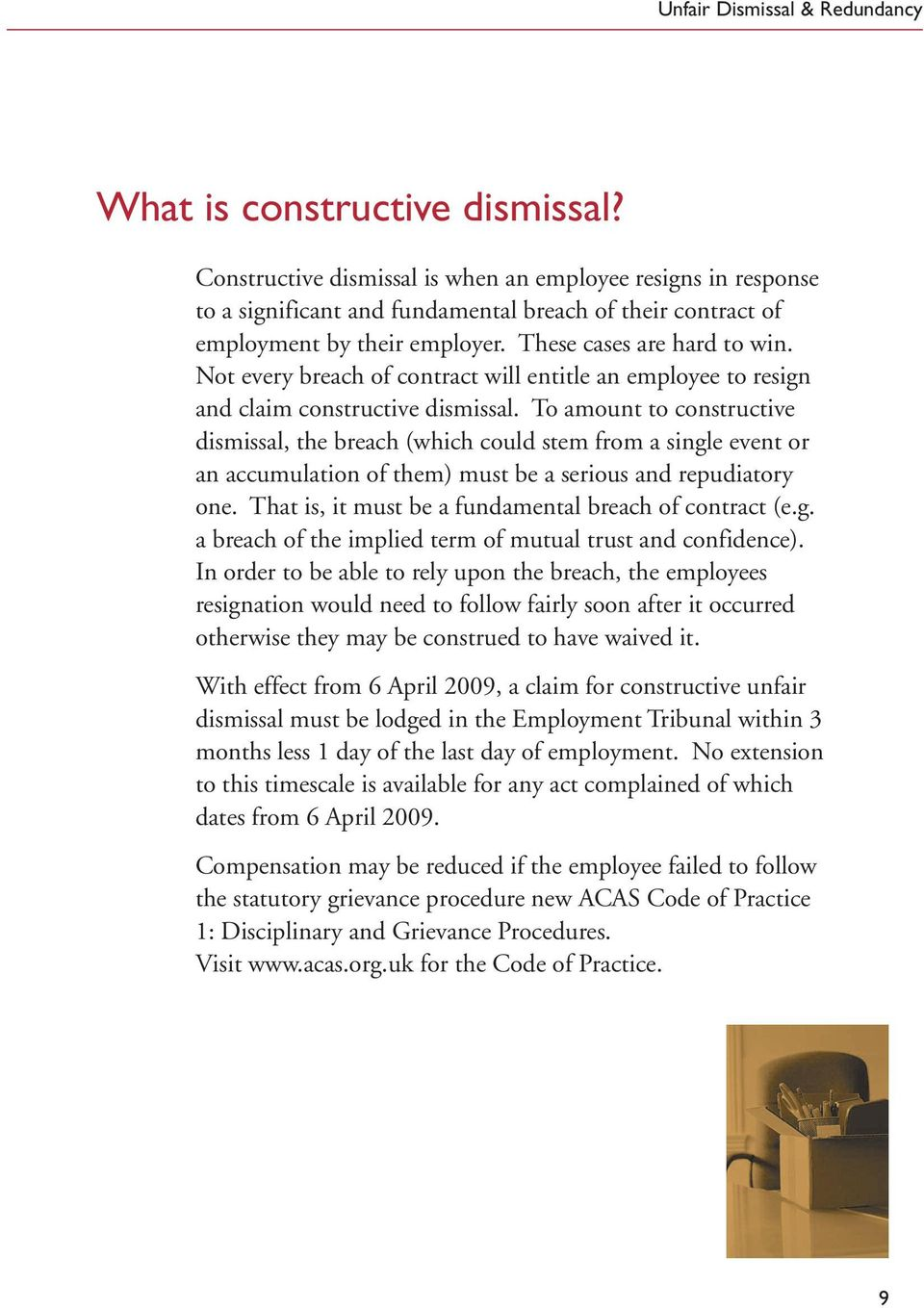 To amount to constructive dismissal, the breach (which could stem from a single event or an accumulation of them) must be a serious and repudiatory one.