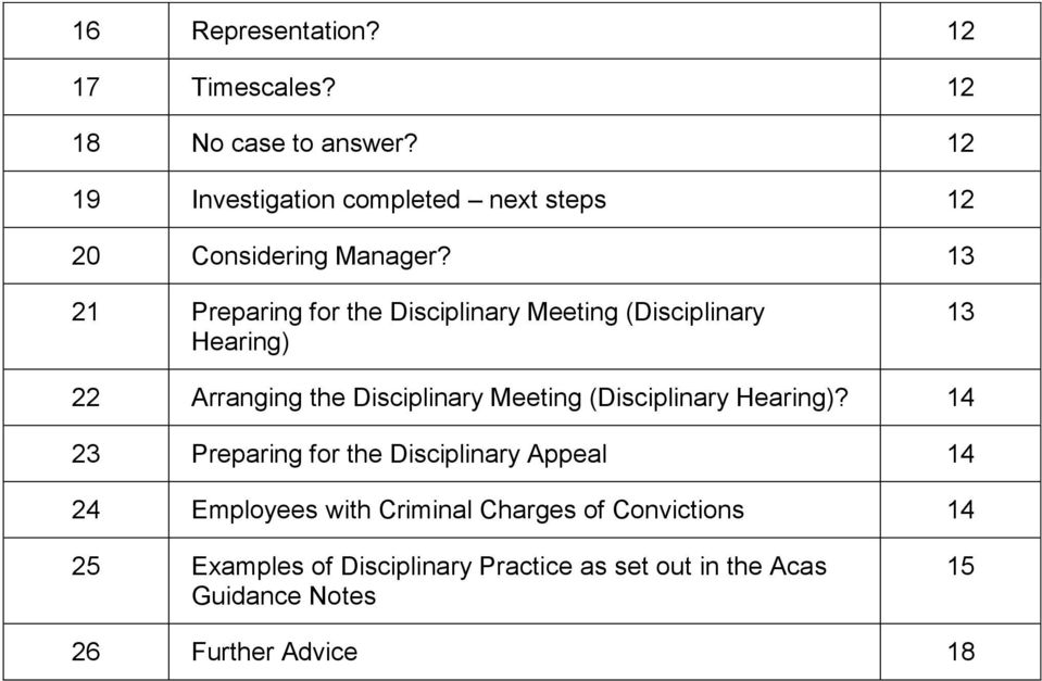13 21 Preparing for the Disciplinary Meeting (Disciplinary Hearing) 13 22 Arranging the Disciplinary Meeting