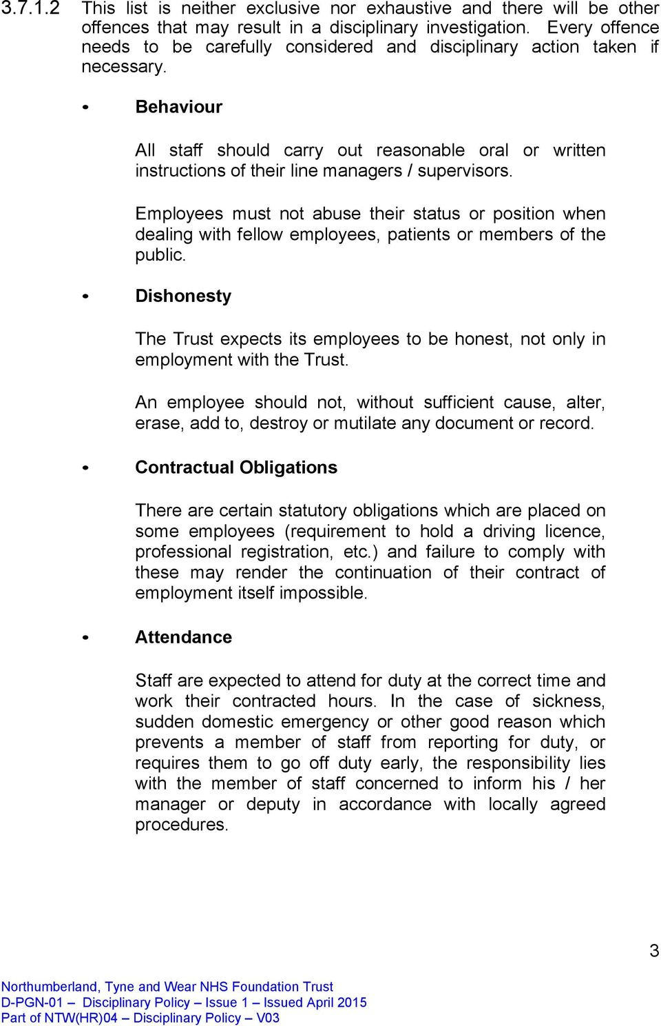 Behaviour All staff should carry out reasonable oral or written instructions of their line managers / supervisors.