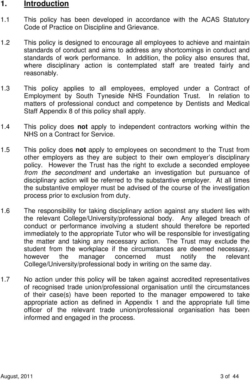 3 This policy applies to all employees, employed under a Contract of Employment by South Tyneside NHS Foundation Trust.
