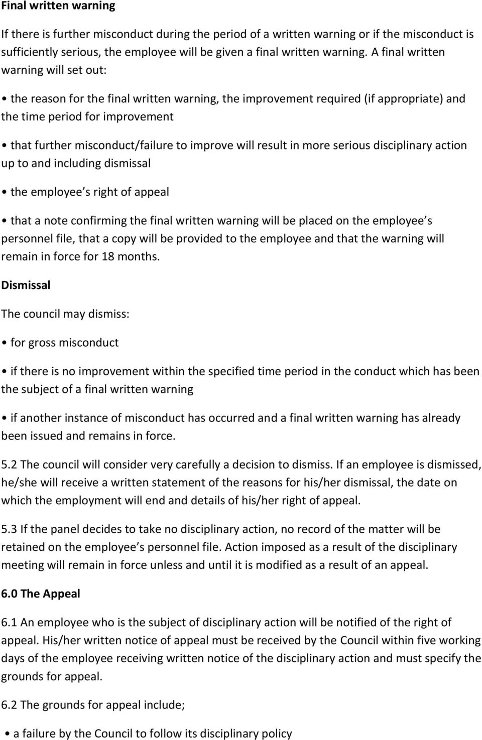improve will result in more serious disciplinary action up to and including dismissal the employee s right of appeal that a note confirming the final written warning will be placed on the employee s