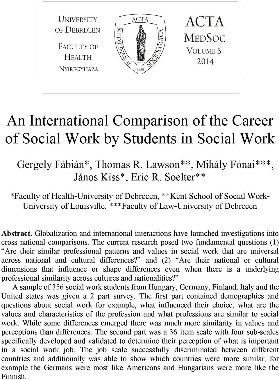 Soelter** *Faculty of Health-University of Debrecen, **Kent School of Social Work- University of Louisville, ***Faculty of Law-University of Debrecen Abstract.
