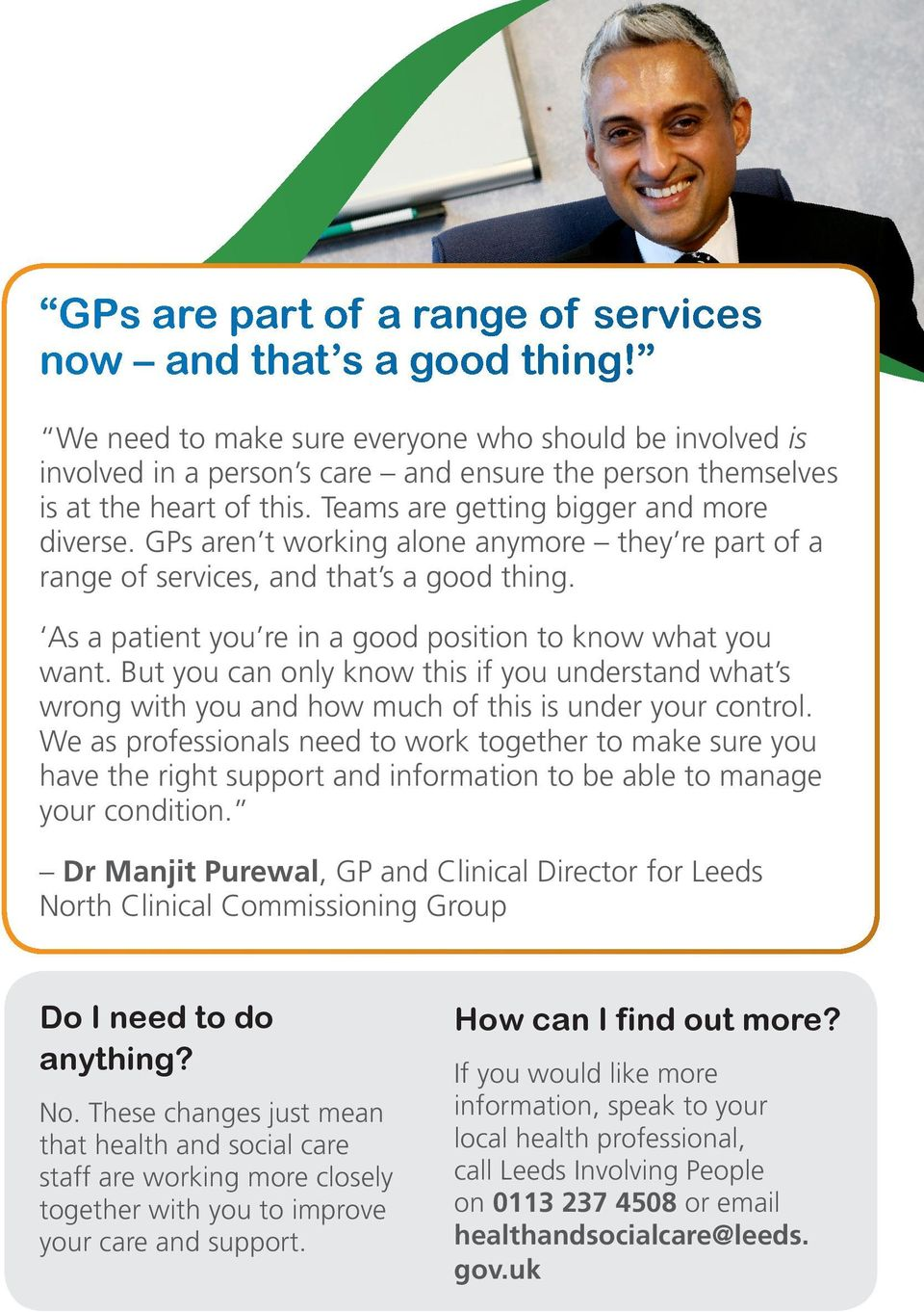 GPs aren t working alone anymore they re part of a range of services, and that s a good thing. As a patient you re in a good position to know what you want.