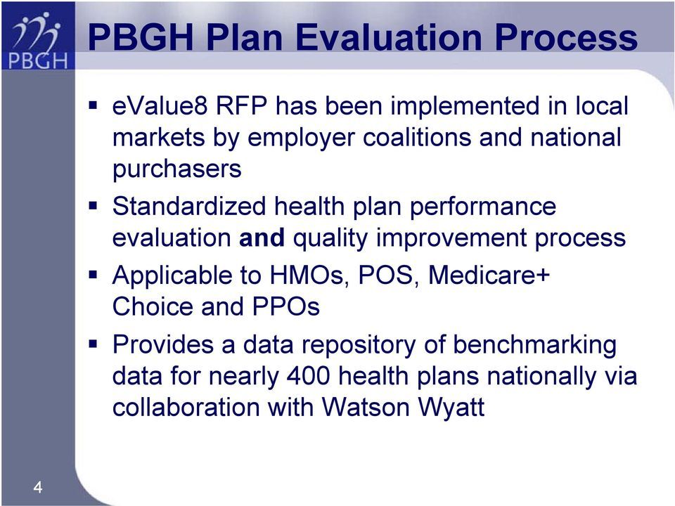 improvement process Applicable to HMOs, POS, Medicare+ Choice and PPOs Provides a data