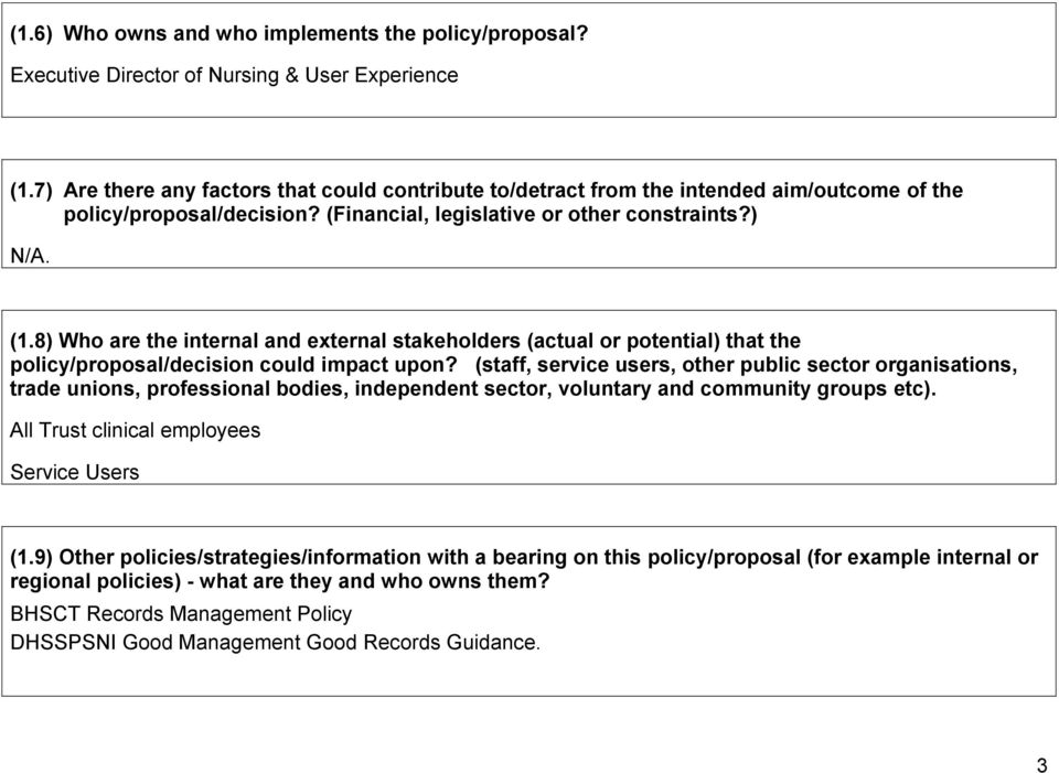 8) Who are the internal and external stakeholders (actual or potential) that the policy/proposal/decision could impact upon?