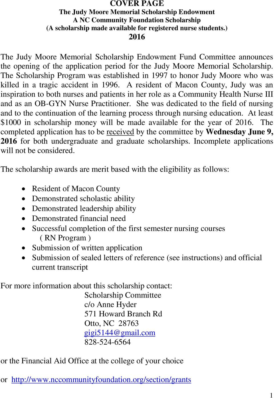 The Scholarship Program was established in 1997 to honor Judy Moore who was killed in a tragic accident in 1996.