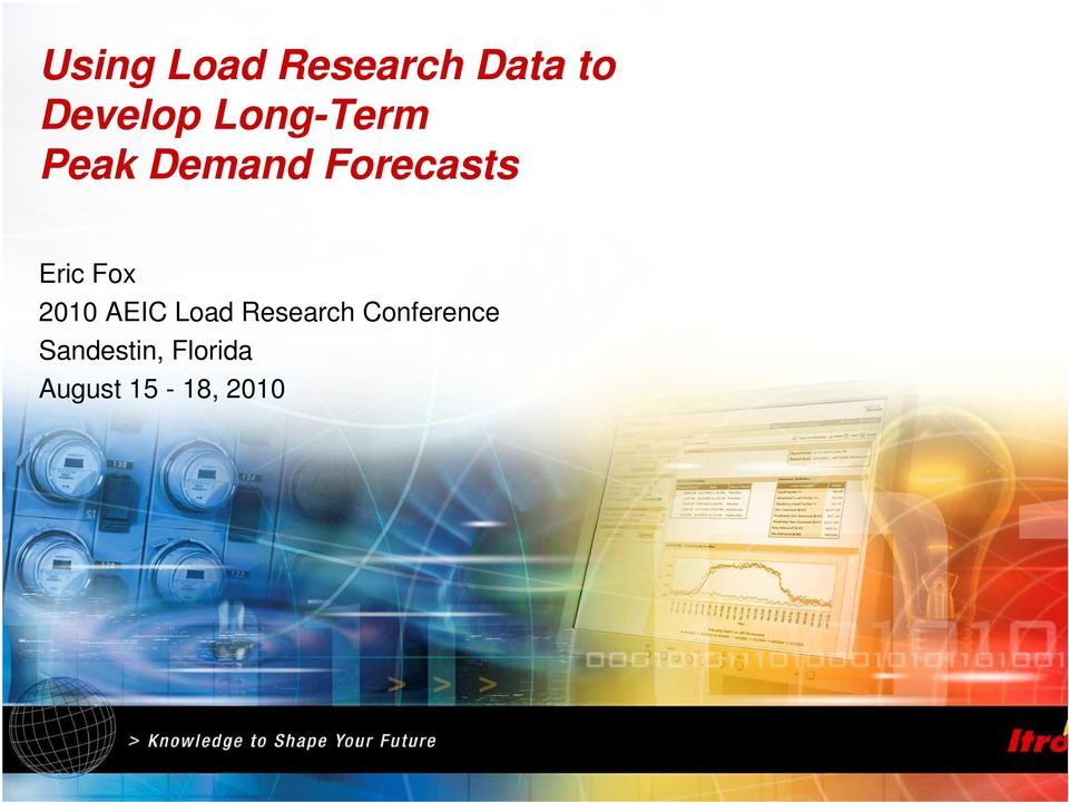 Forecasts Eric Fox 2010 AEIC Load Research