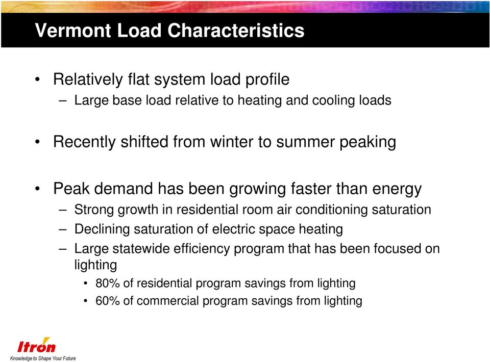 residential room air conditioning saturation Declining saturation of electric space heating Large statewide efficiency
