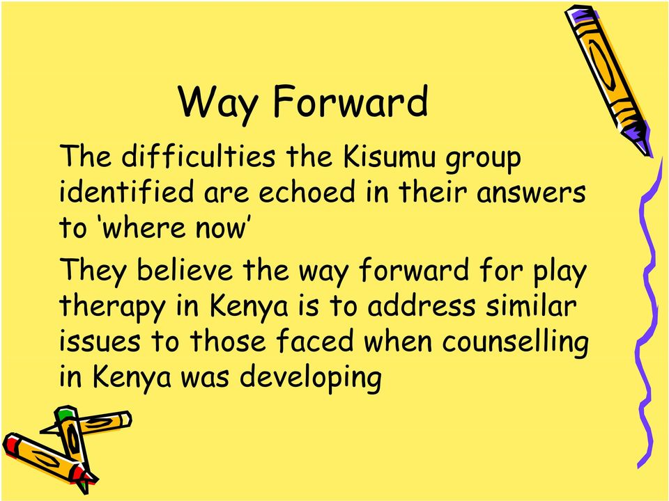 way forward for play therapy in Kenya is to address similar