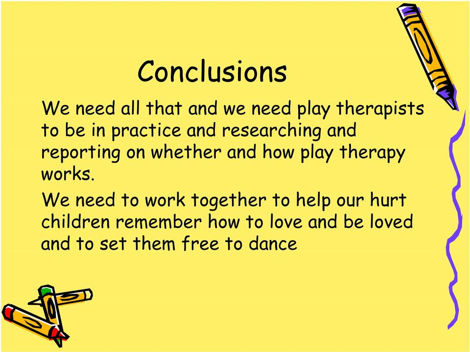 play therapy works.