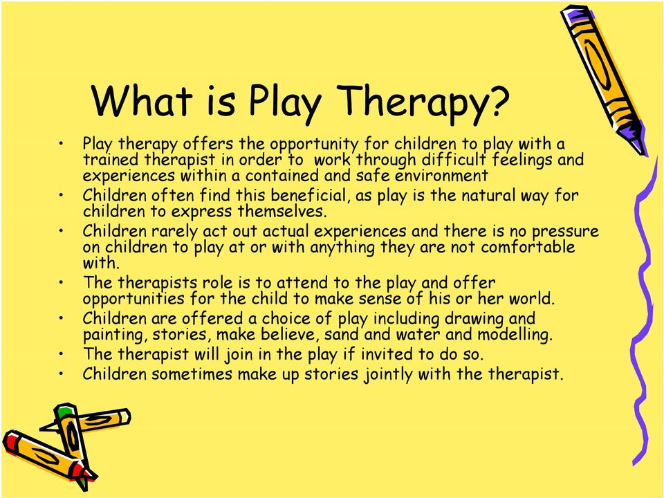 find this beneficial, as play is the natural way for children to express themselves.