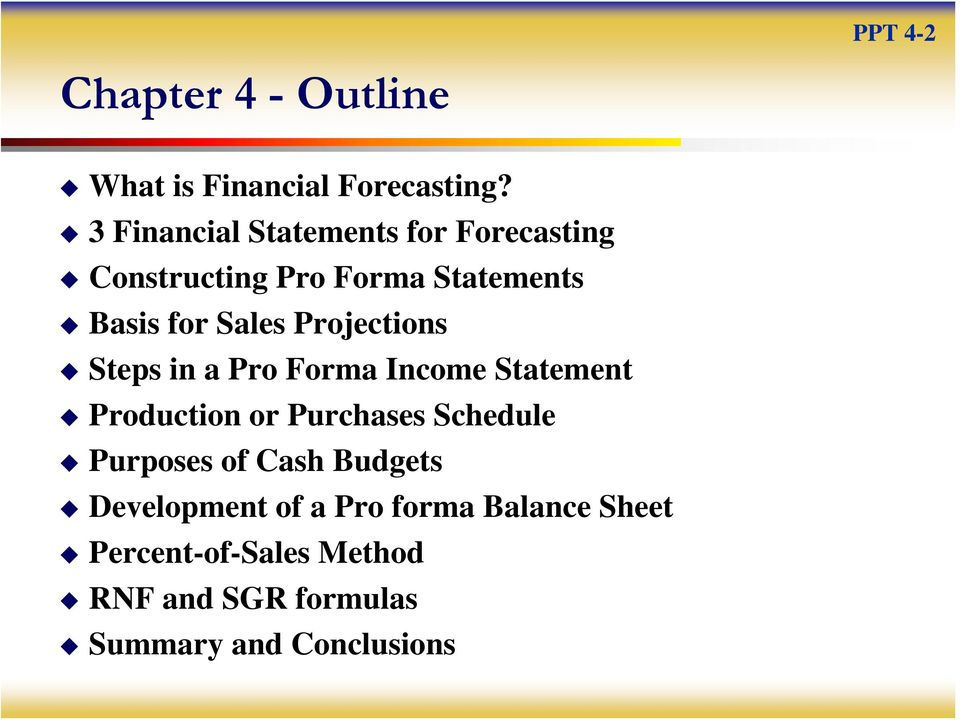 Projections Steps in a Pro Forma Income Statement Production or Purchases Schedule Purposes