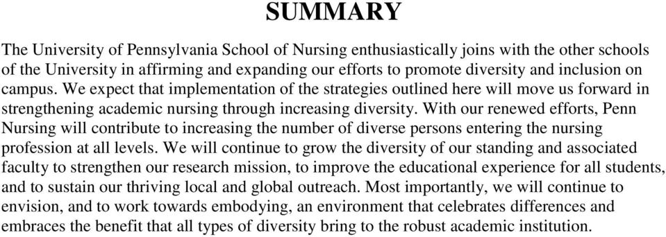With our renewed efforts, Penn Nursing will contribute to increasing the number of diverse persons entering the nursing profession at all levels.