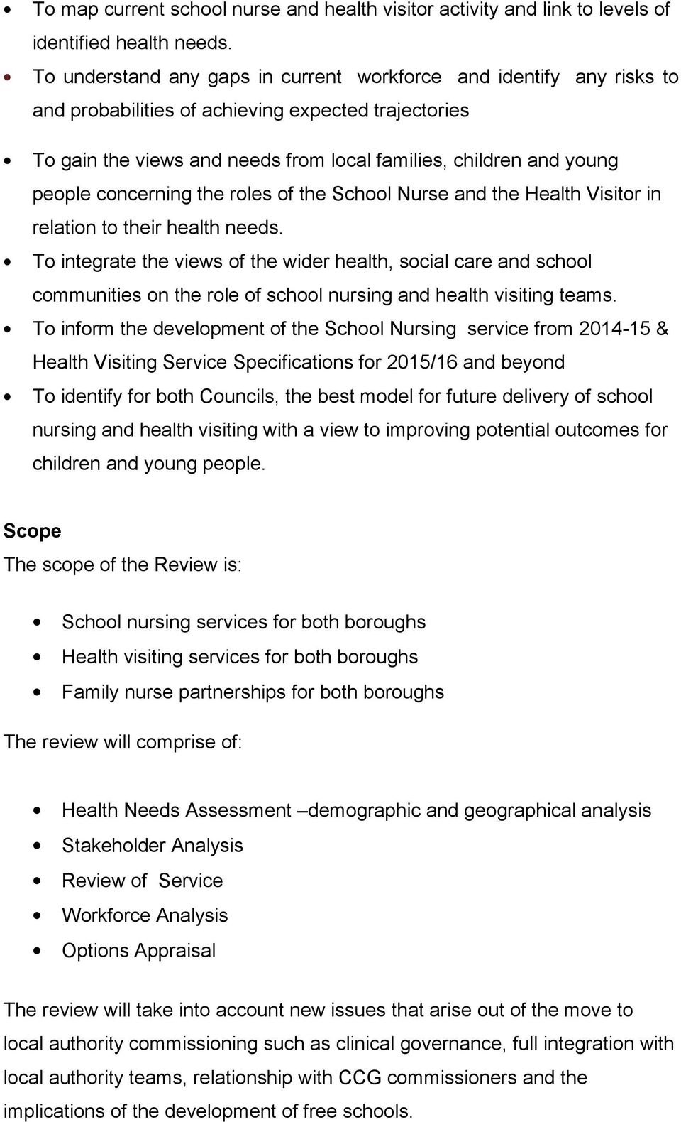 concerning the roles of the School Nurse and the Health Visitor in relation to their health needs.