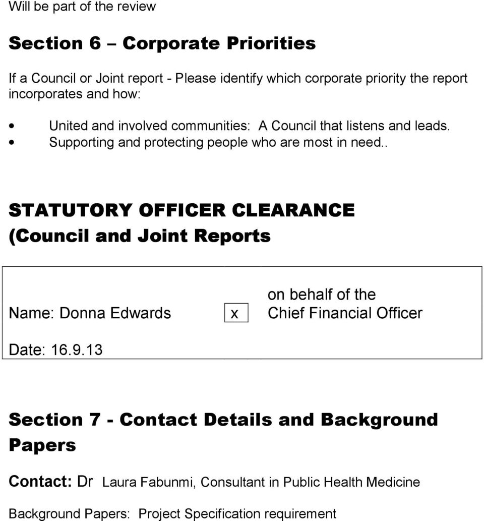 . STATUTORY OFFICER CLEARANCE (Council and Joint Reports on behalf of the Name: Donna Edwards x Chief Financial Officer Date: 16.9.