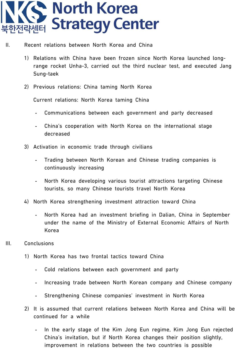 Korea on the international stage decreased 3) Activation in economic trade through civilians - Trading between North Korean and Chinese trading companies is continuously increasing - North Korea
