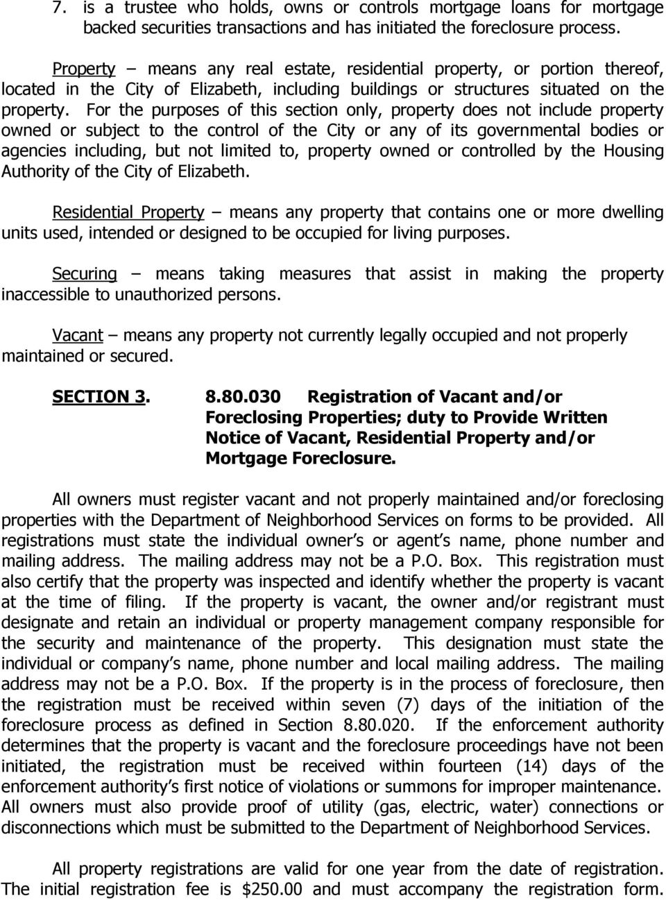 For the purposes of this section only, property does not include property owned or subject to the control of the City or any of its governmental bodies or agencies including, but not limited to,
