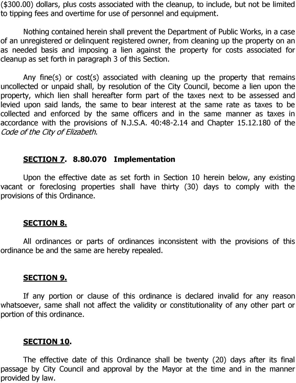 lien against the property for costs associated for cleanup as set forth in paragraph 3 of this Section.