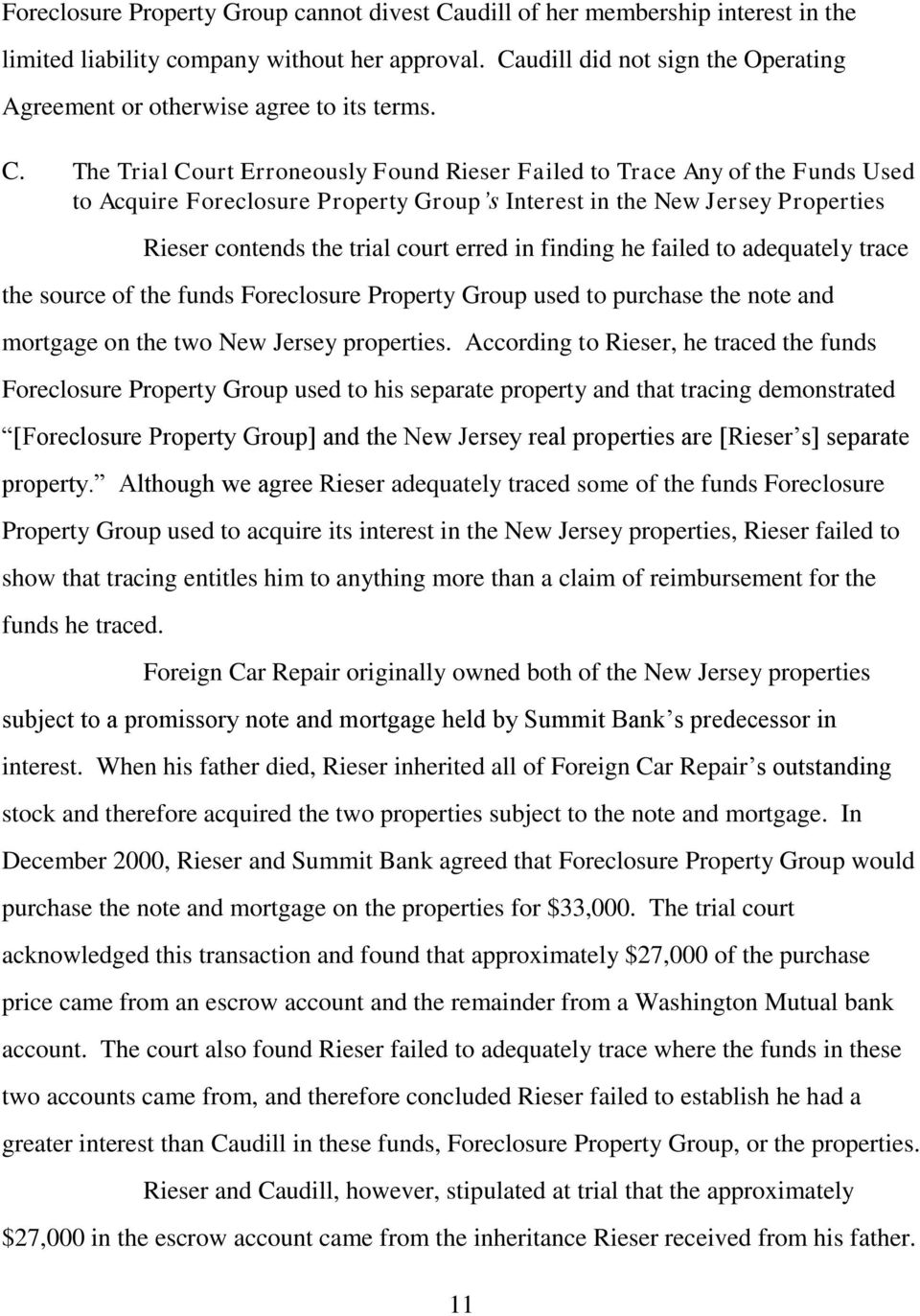 The Trial Court Erroneously Found Rieser Failed to Trace Any of the Funds Used to Acquire Foreclosure Property Group s Interest in the New Jersey Properties Rieser contends the trial court erred in