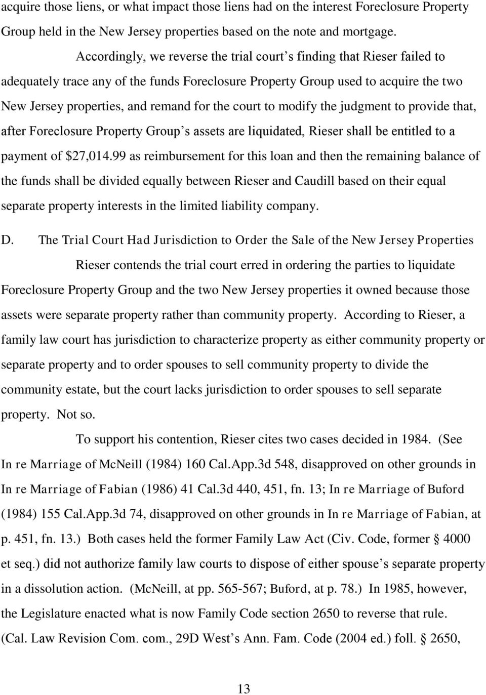 court to modify the judgment to provide that, after Foreclosure Property Group s assets are liquidated, Rieser shall be entitled to a payment of $27,014.