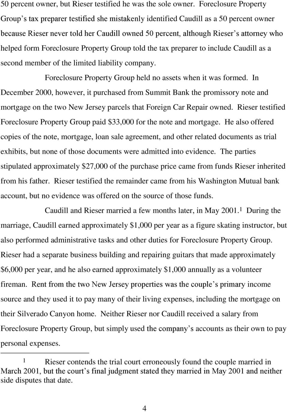 helped form Foreclosure Property Group told the tax preparer to include Caudill as a second member of the limited liability company. Foreclosure Property Group held no assets when it was formed.