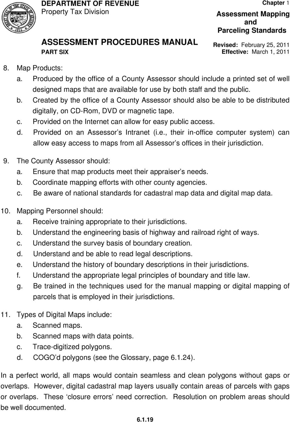 9. The County Assessor should: a. Ensure that map products meet their appraiser s needs. b. Coordinate mapping efforts with other co