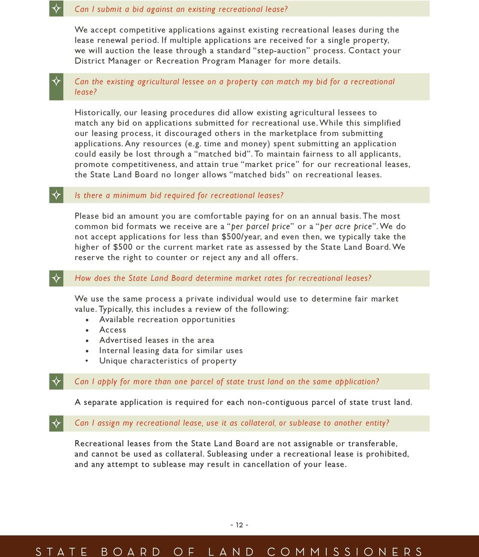Contact your District Manager or Recreation Program Manager for more details. Can the existing agricultural lessee on a property can match my bid for a recreational lease?