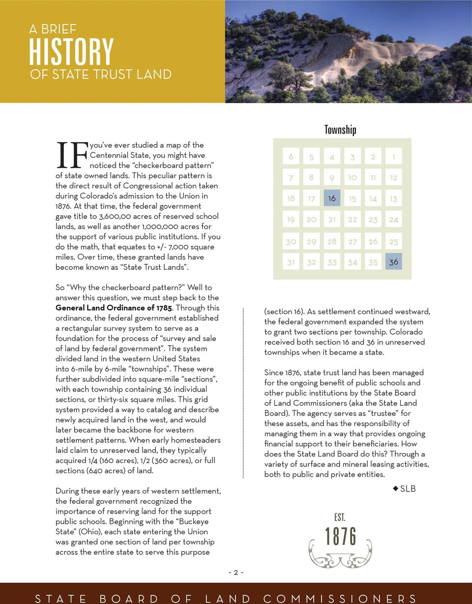 At that time, the federal government gave title to 3,600,00 acres of reserved school lands, as well as another 1,000,000 acres for the support of various public institutions.