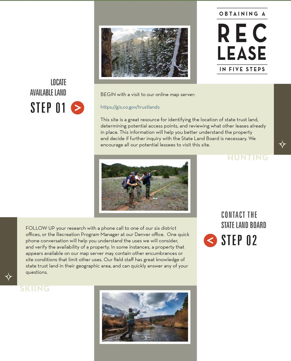 This information will help you better understand the property and decide if further inquiry with the State Land Board is necessary. We encourage all our potential lessees to visit this site.