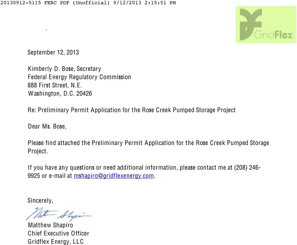 Bose, Please find attached the Preliminary Permit Application for the Rose Creek Pumped Storage Project.