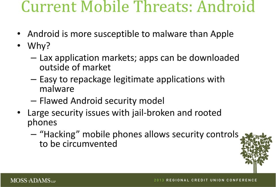 legitimate applications with malware Flawed Android security model Large security issues