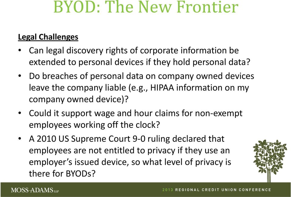 , HIPAA information on my company owned device)? Could it support wage and hour claims for non exempt employees working off the clock?