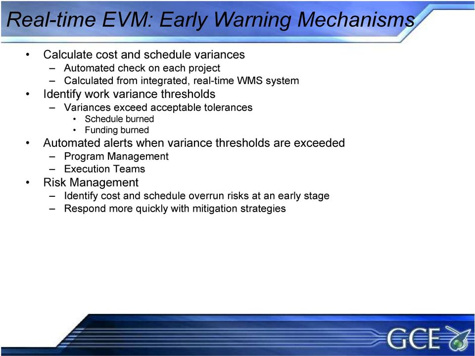 tolerances Schedule burned Funding burned Automated alerts when variance thresholds are exceeded Program Management