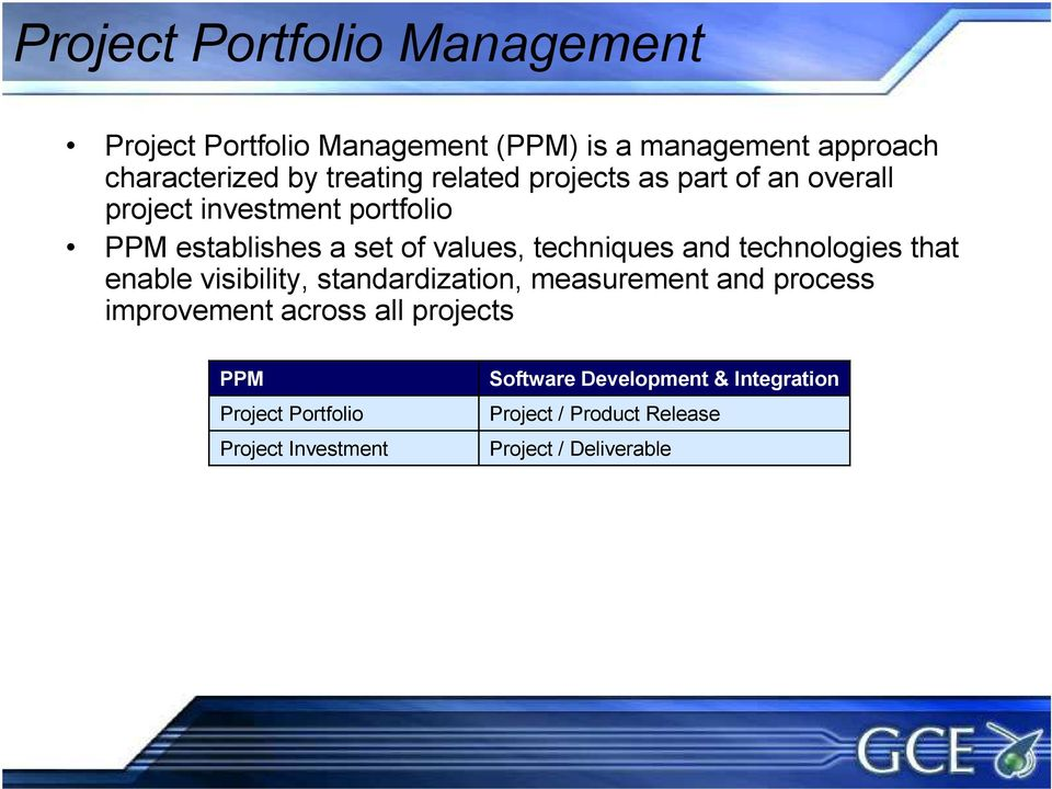 technologies that enable visibility, standardization, measurement and process improvement across all projects PPM