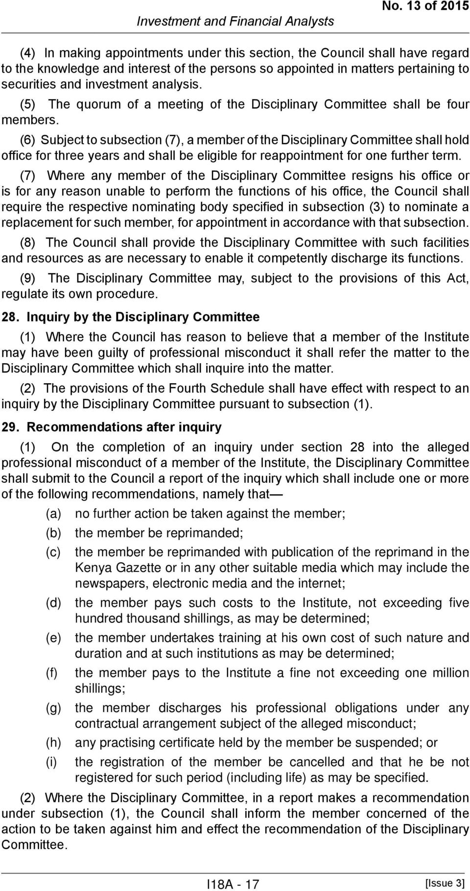 analysis. (5) The quorum of a meeting of the Disciplinary Committee shall be four members.