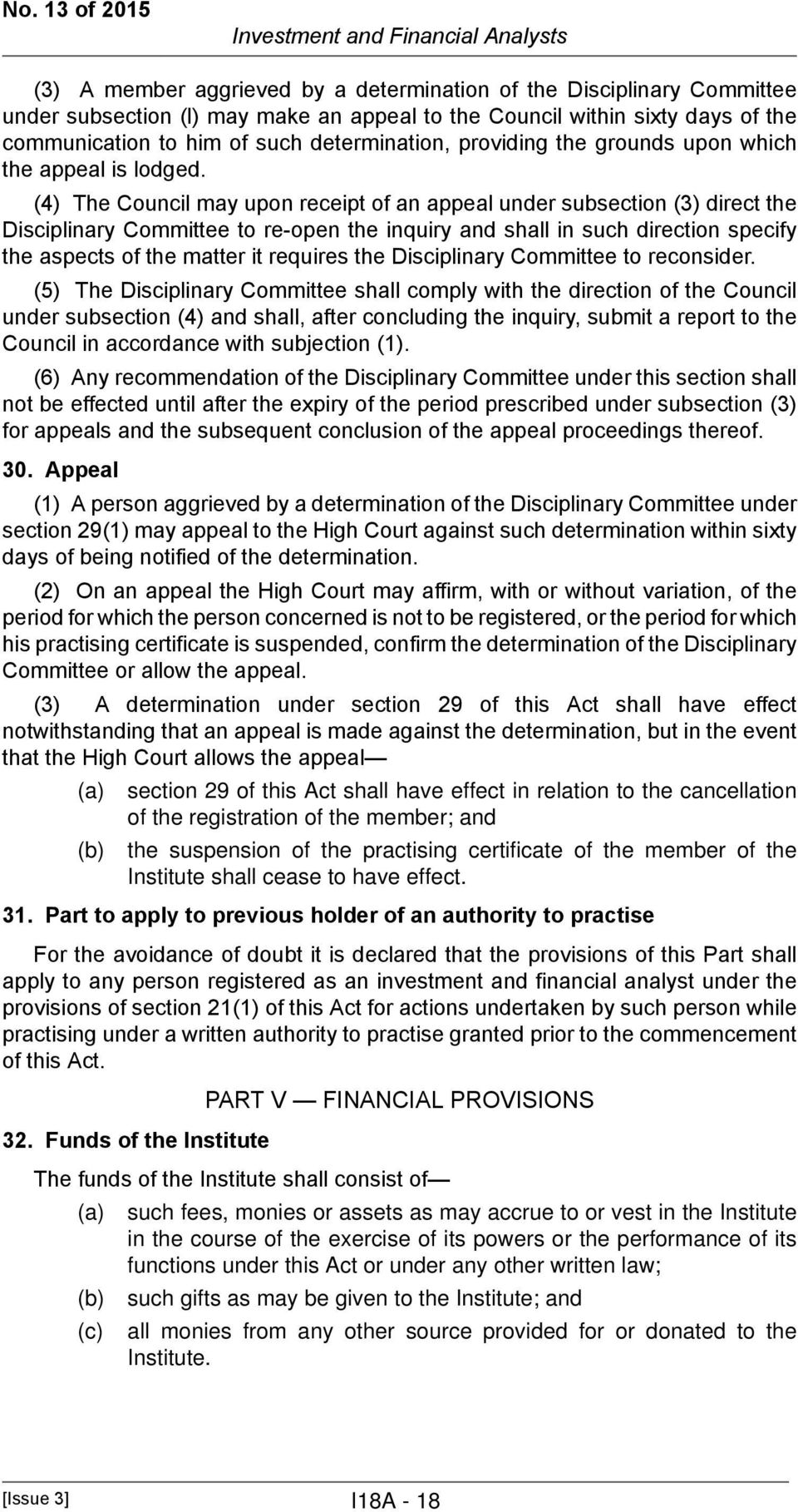 (4) The Council may upon receipt of an appeal under subsection (3) direct the Disciplinary Committee to re-open the inquiry and shall in such direction specify the aspects of the matter it requires