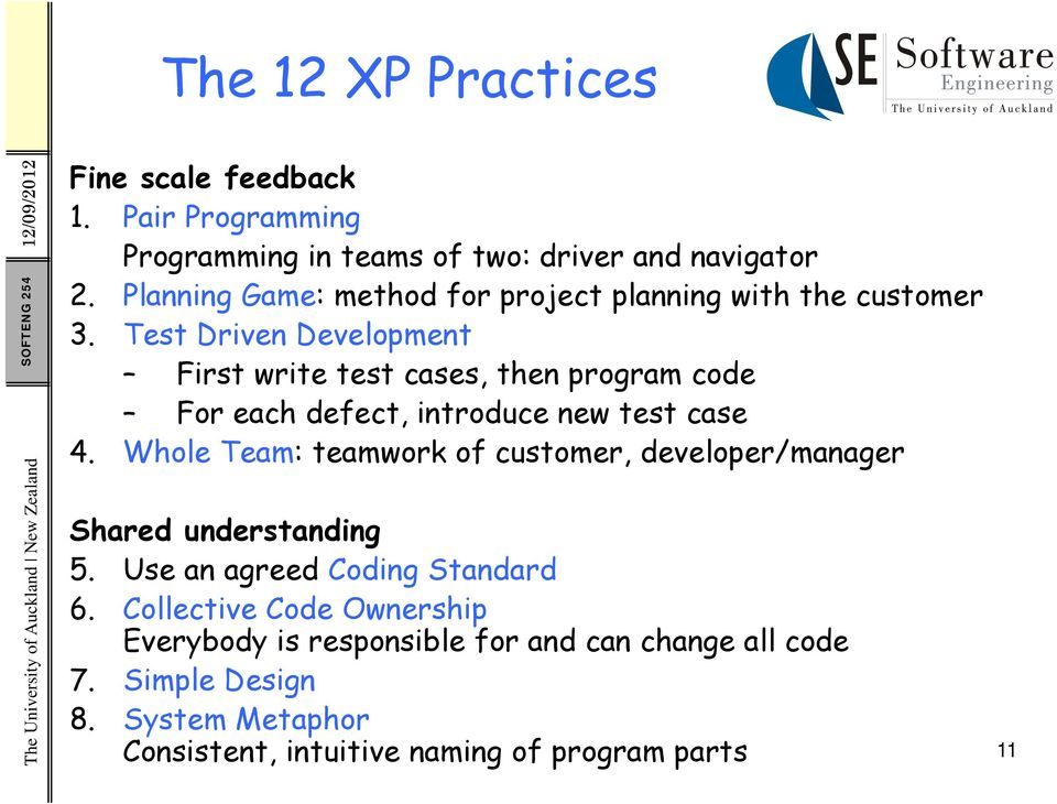 Test Driven Development First write test cases, then program code For each defect, introduce new test case 4.