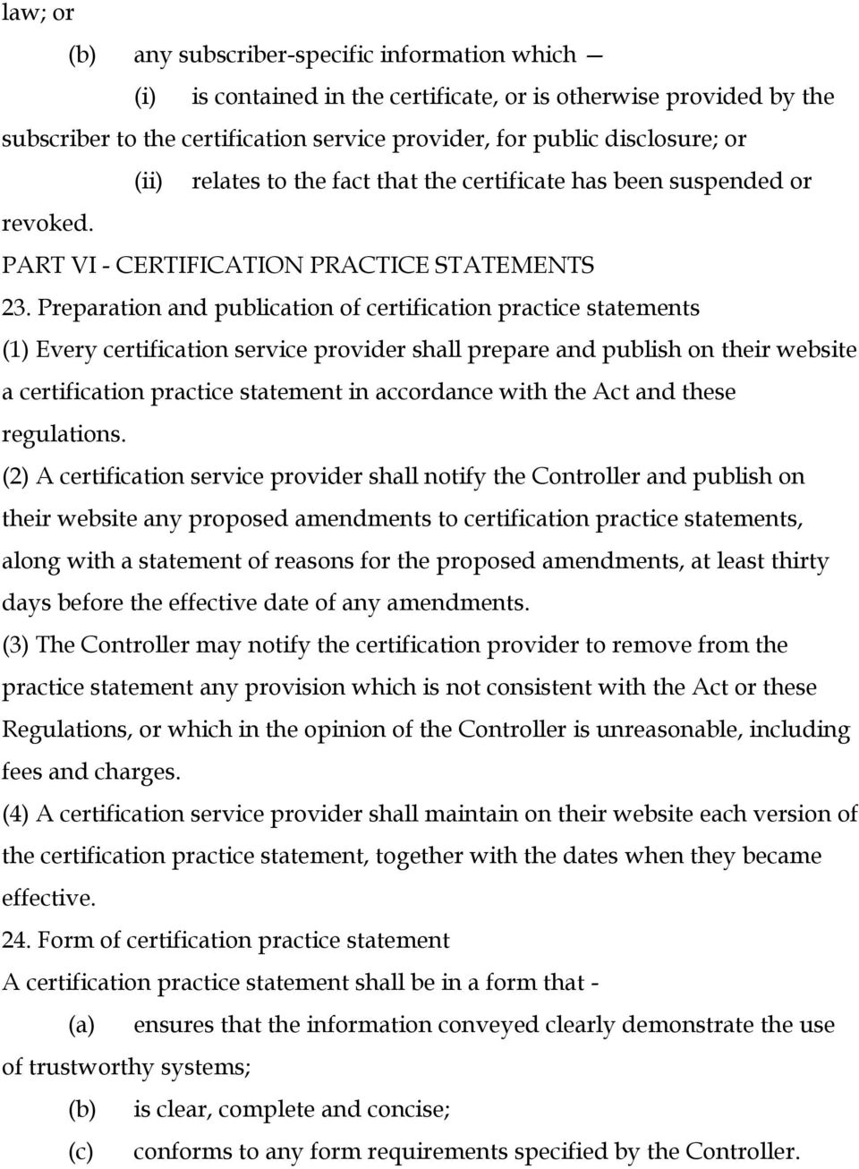 Preparation and publication of certification practice statements (1) Every certification service provider shall prepare and publish on their website a certification practice statement in accordance