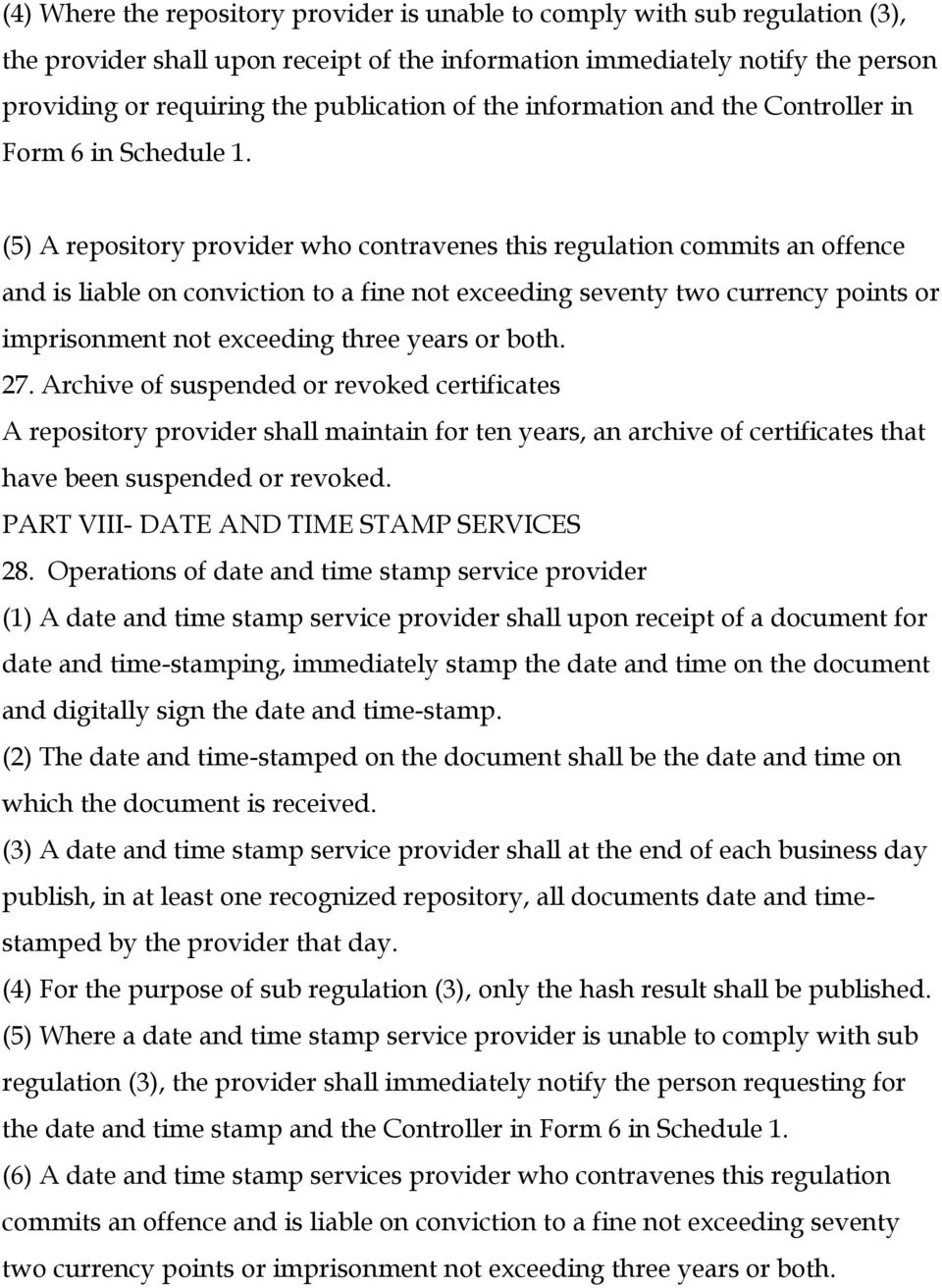 (5) A repository provider who contravenes this regulation commits an offence and is liable on conviction to a fine not exceeding seventy two currency points or imprisonment not exceeding three years