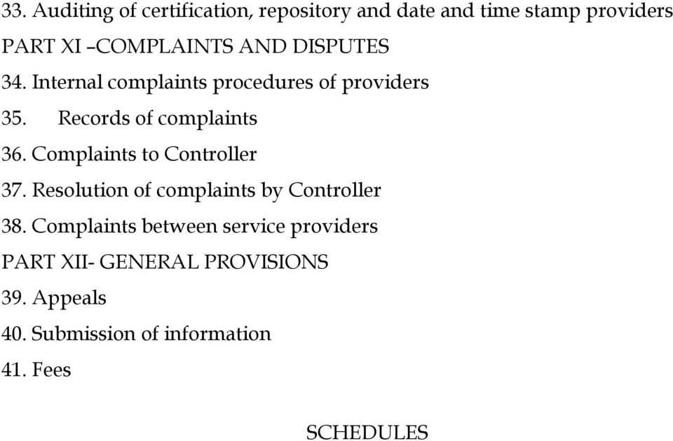 Complaints to Controller 37. Resolution of complaints by Controller 38.