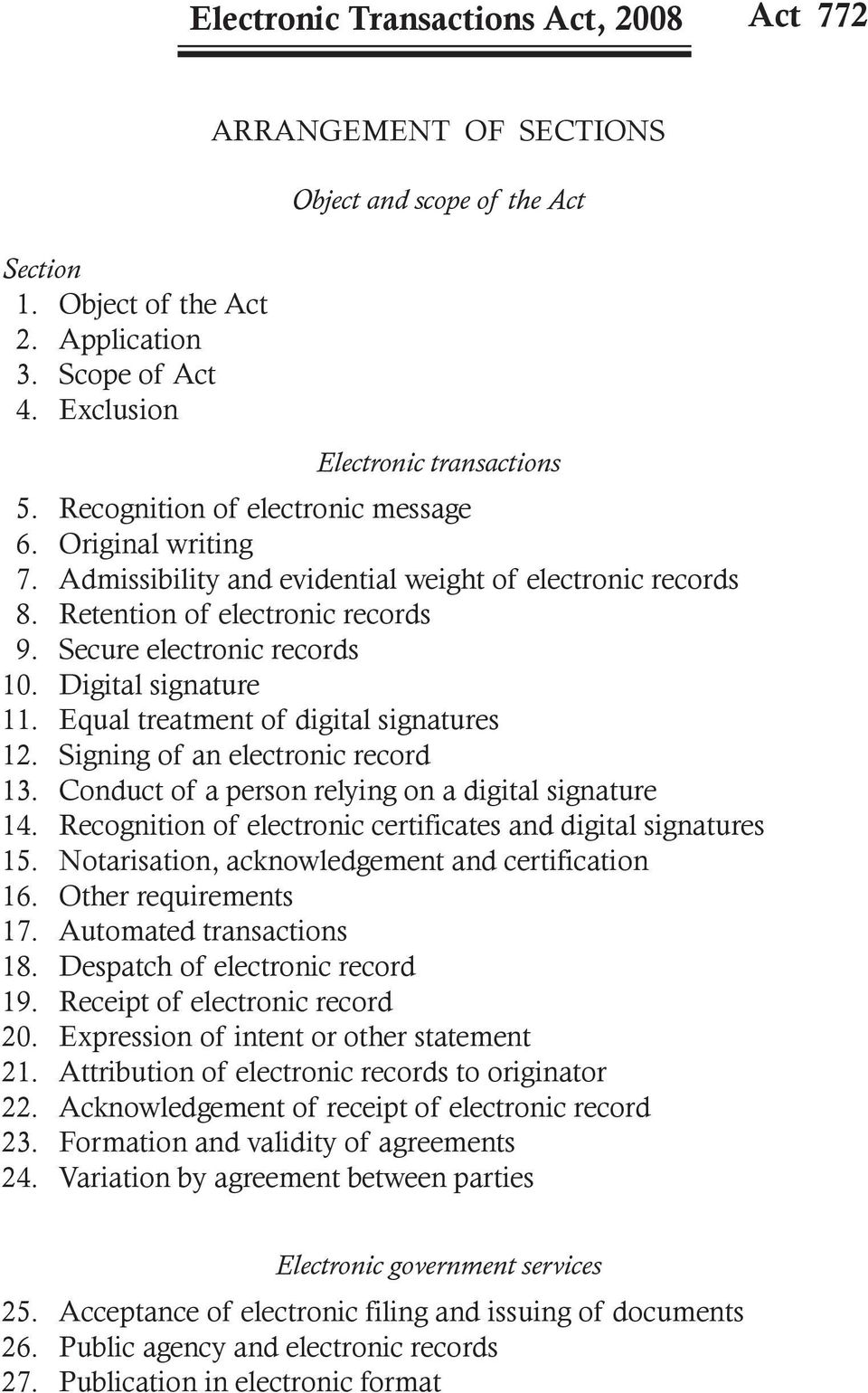 Admissibility and evidential weight of electronic records 8. Retention of electronic records 9. Secure electronic records 10. Digital signature 11. Equal treatment of digital signatures 12.