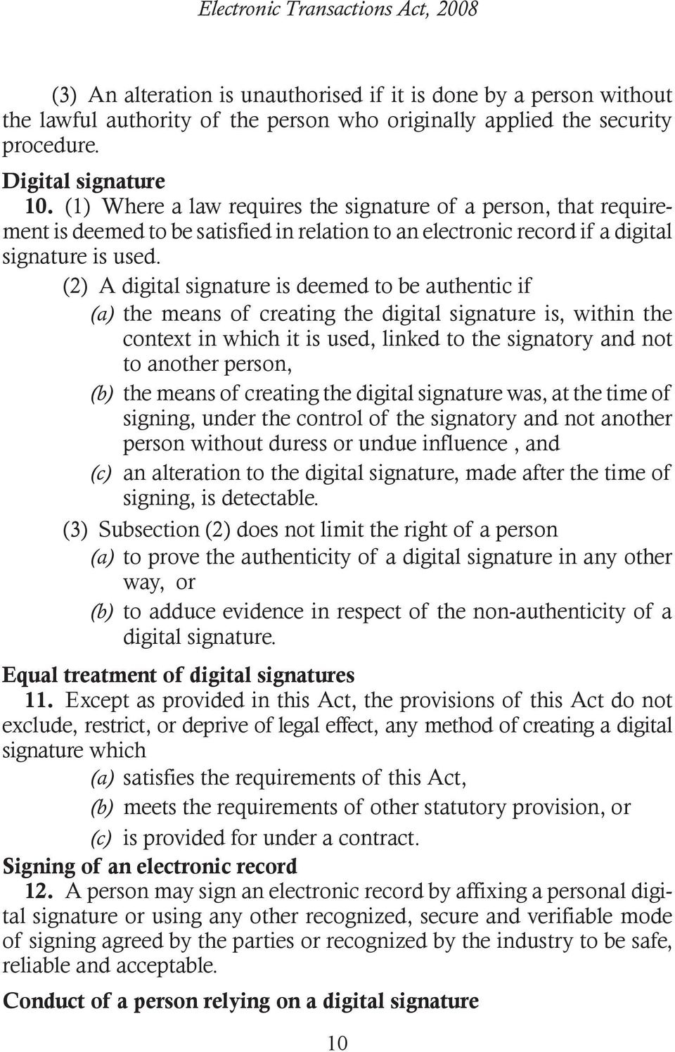 (2) A digital signature is deemed to be authentic if (a) the means of creating the digital signature is, within the context in which it is used, linked to the signatory and not to another person, (b)