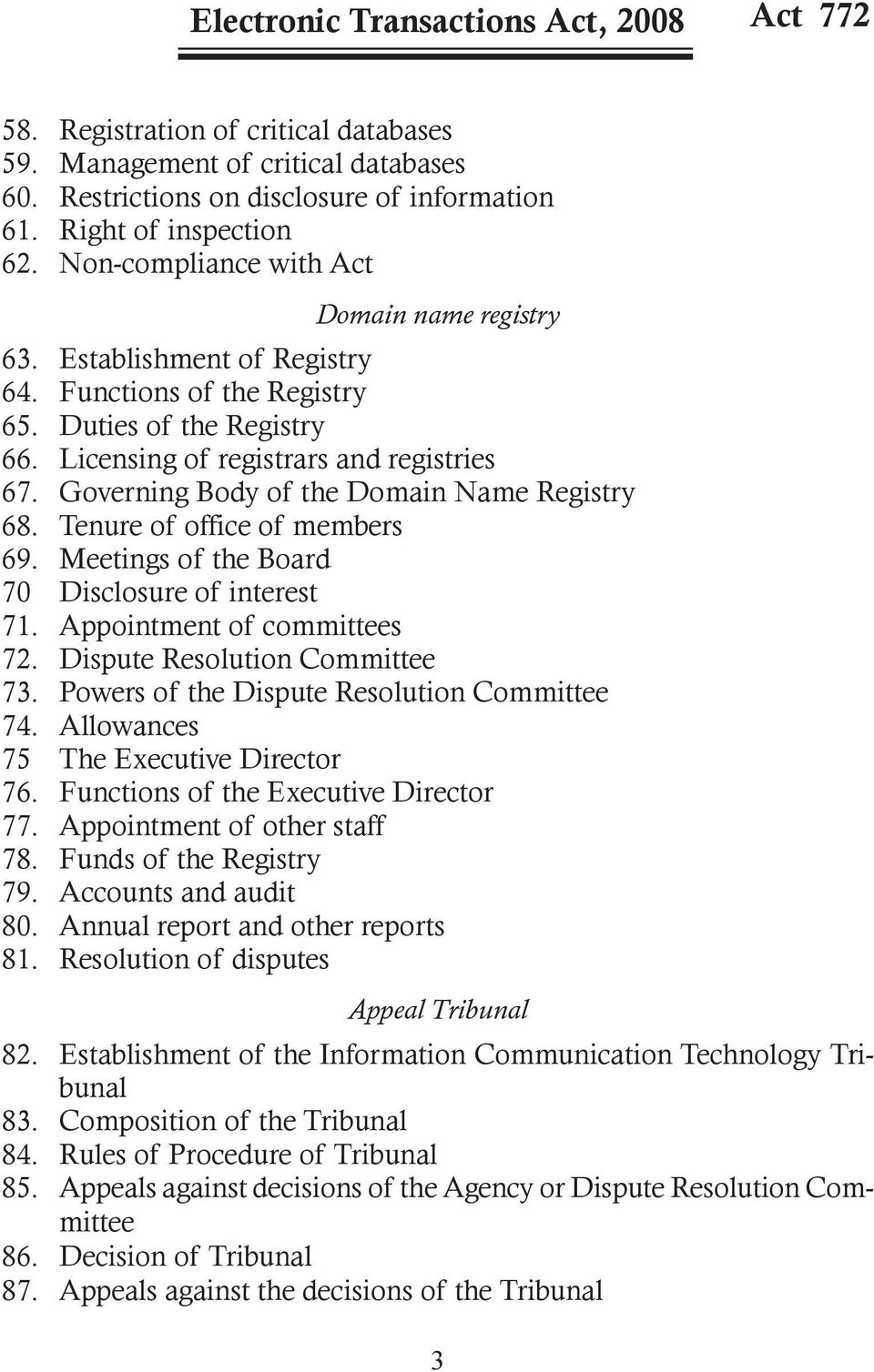 Licensing of registrars and registries 67. Governing Body of the Domain Name Registry 68. Tenure of office of members 69. Meetings of the Board 70 Disclosure of interest 71.