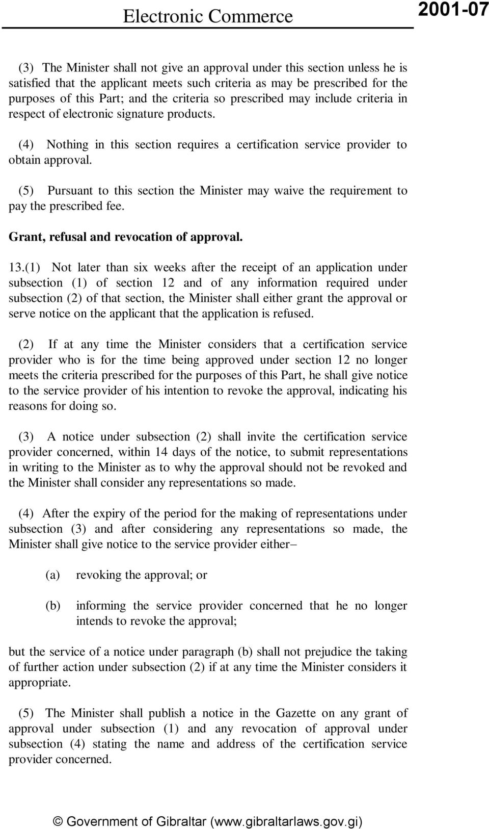 (5) Pursuant to this section the Minister may waive the requirement to pay the prescribed fee. Grant, refusal and revocation of approval. 13.