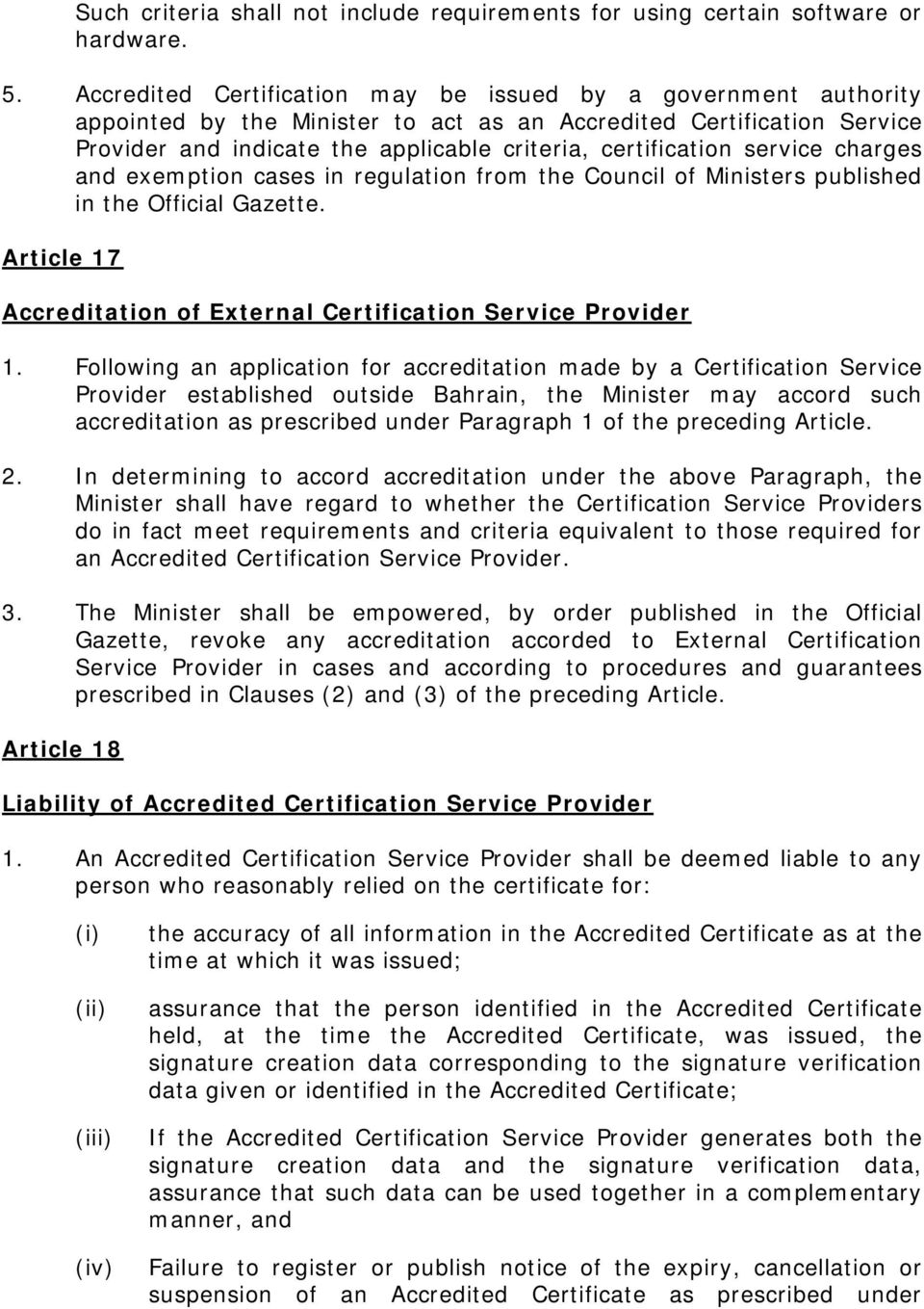 service charges and exemption cases in regulation from the Council of Ministers published in the Official Gazette. Article 17 Accreditation of External Certification Service Provider 1.