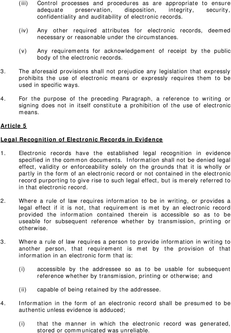 Any requirements for acknowledgement of receipt by the public body of the electronic records. 3.