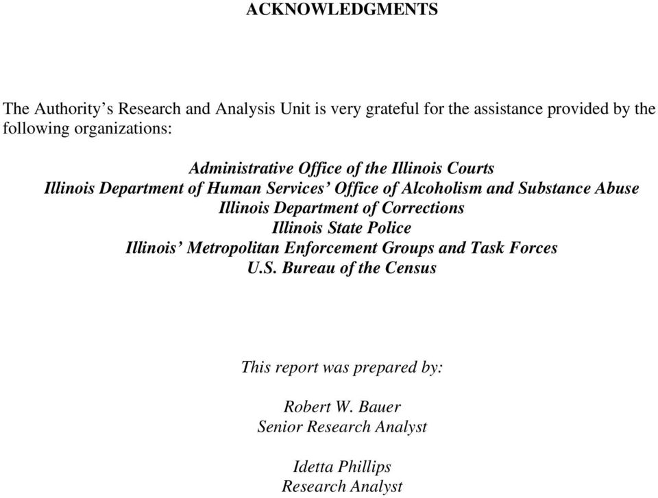 Substance Abuse Illinois Department of Corrections Illinois State Police Illinois Metropolitan Enforcement Groups and Task