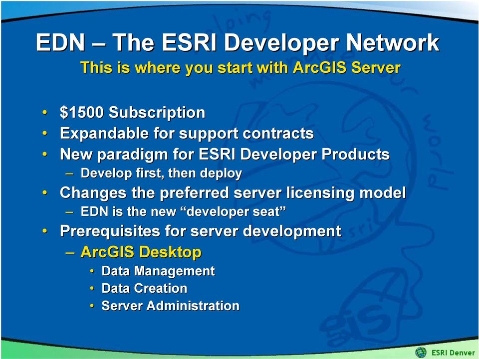 then deploy Changes the preferred server licensing model EDN is the new developer seat
