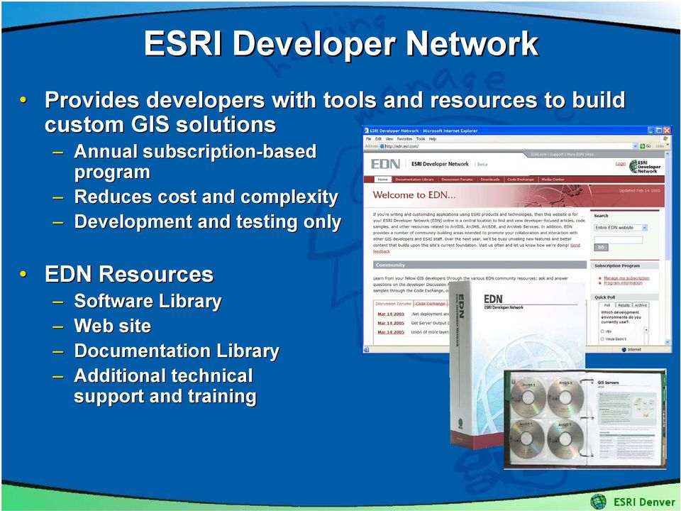 cost and complexity Development and testing only EDN Resources Software