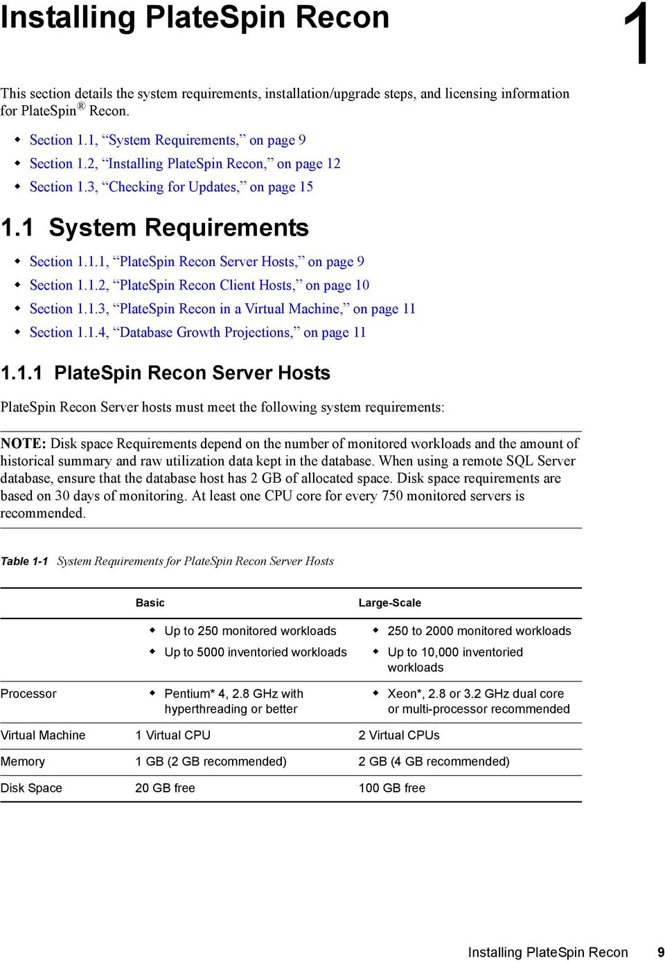 1.2, PlateSpin Recon Client Hosts, on page 10 Section 1.1.3, PlateSpin Recon in a Virtual Machine, on page 11 Section 1.1.4, Database Growth Projections, on page 11 1.1.1 PlateSpin Recon Server Hosts